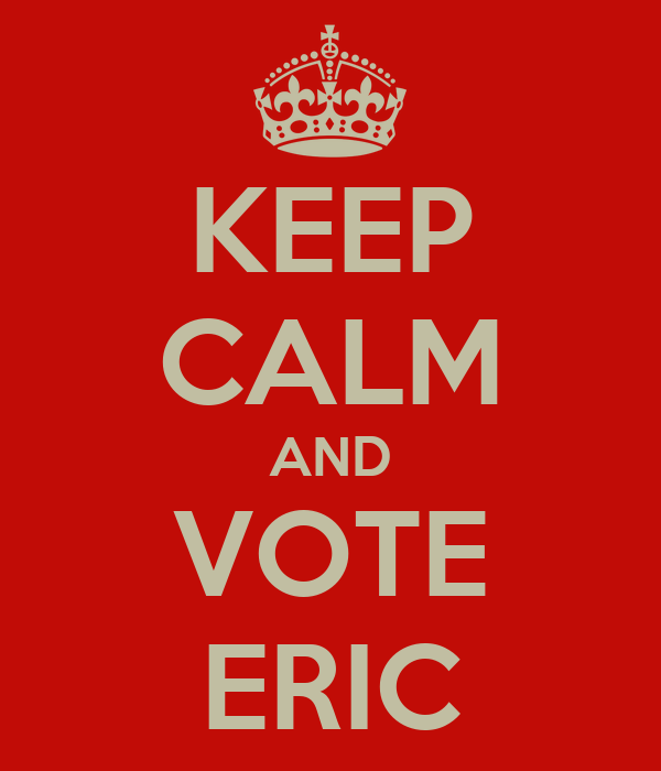 KEEP CALM AND VOTE ERIC