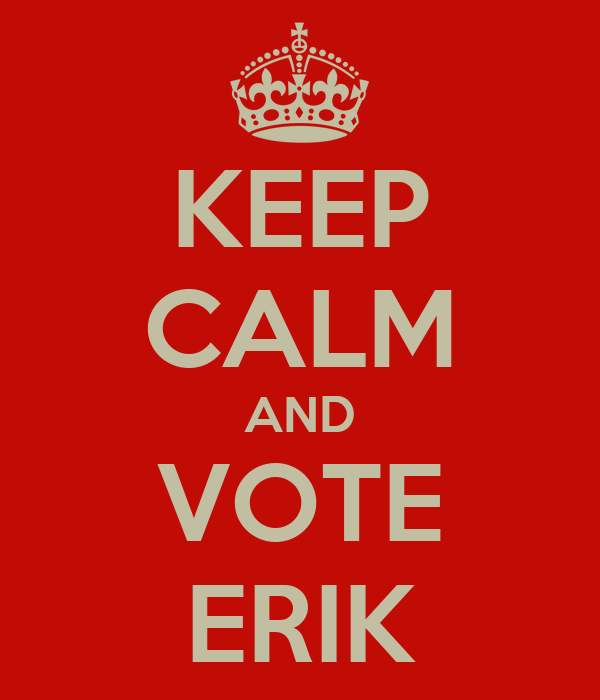 KEEP CALM AND VOTE ERIK