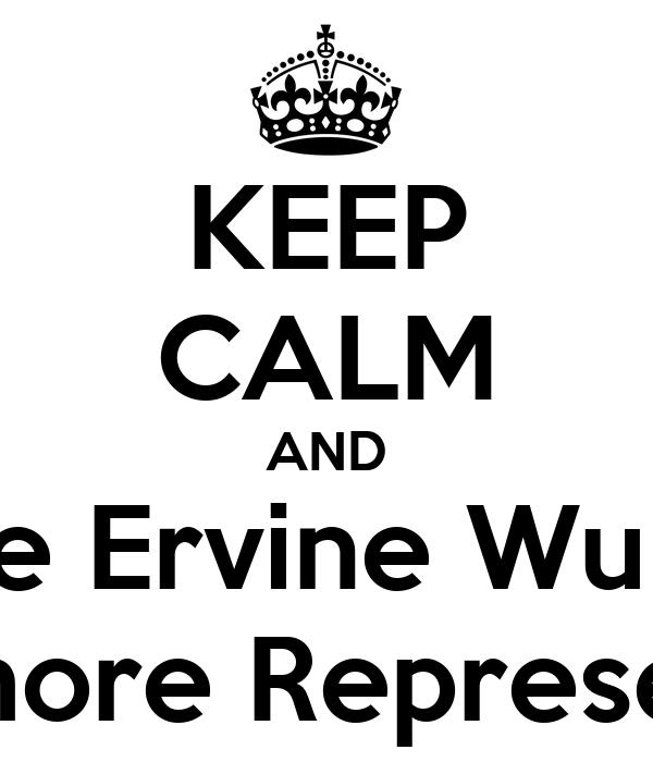 KEEP CALM AND Vote Ervine Wu For Sophomore Representative