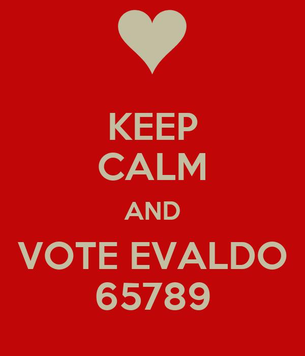 KEEP CALM AND VOTE EVALDO 65789