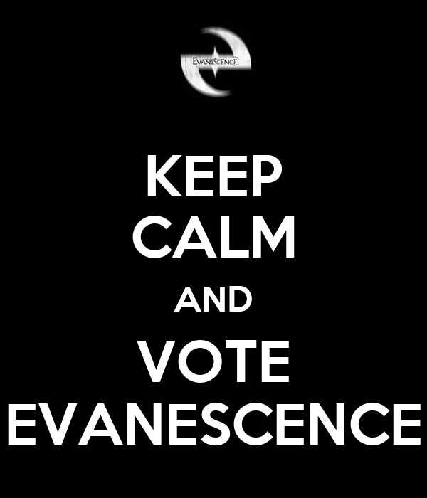 KEEP CALM AND VOTE EVANESCENCE
