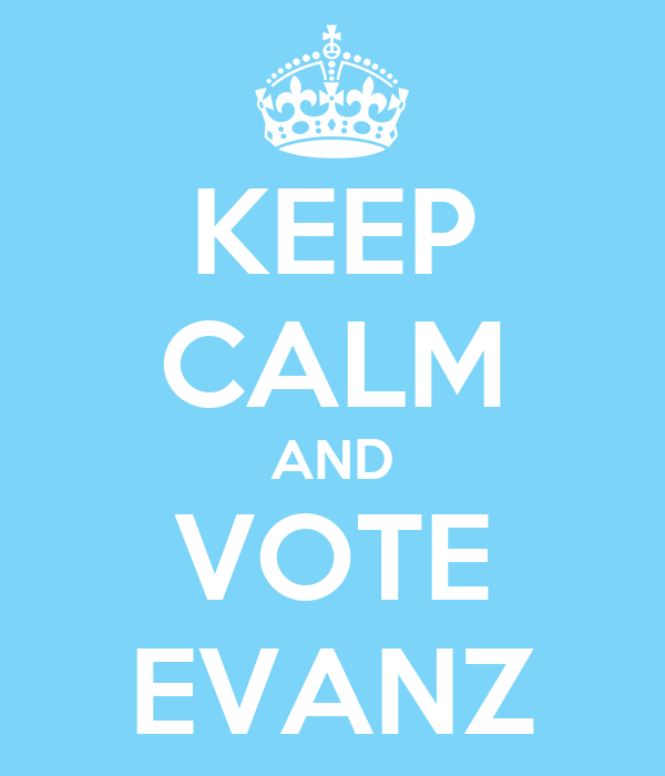 KEEP CALM AND VOTE EVANZ