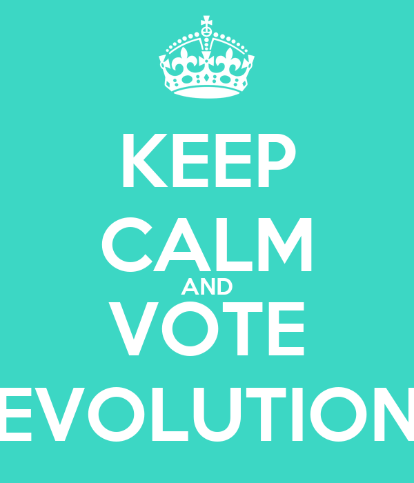 KEEP CALM AND VOTE EVOLUTION