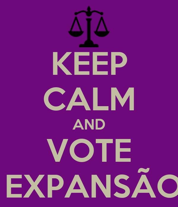 KEEP CALM AND VOTE  EXPANSÃO
