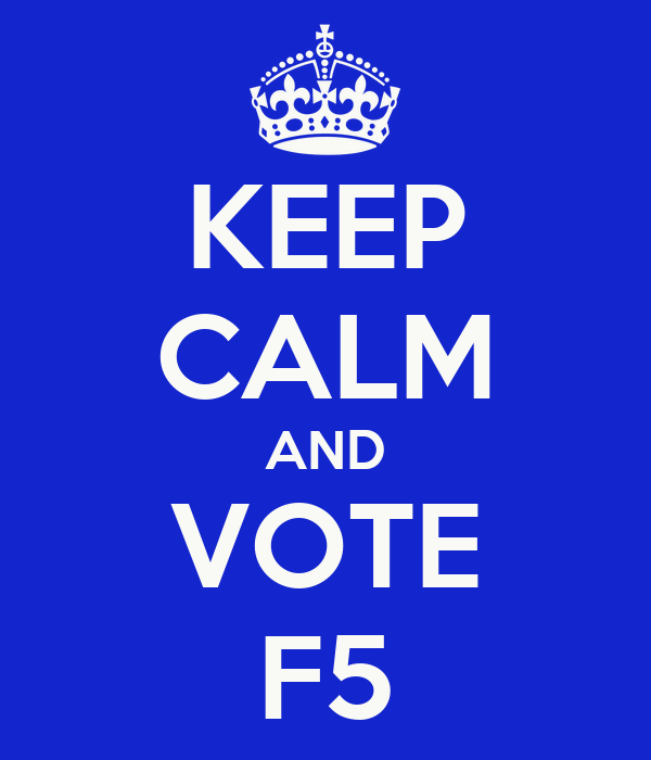KEEP CALM AND VOTE F5