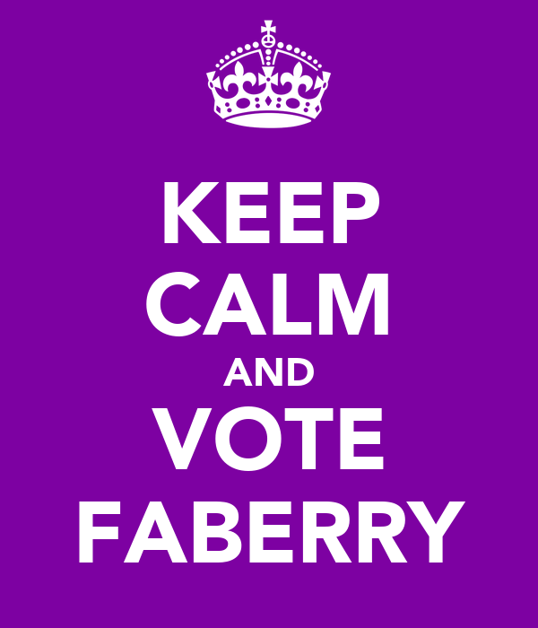 KEEP CALM AND VOTE FABERRY