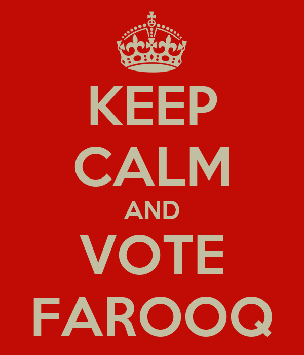 KEEP CALM AND VOTE FAROOQ