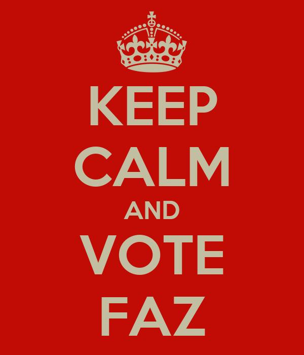 KEEP CALM AND VOTE FAZ