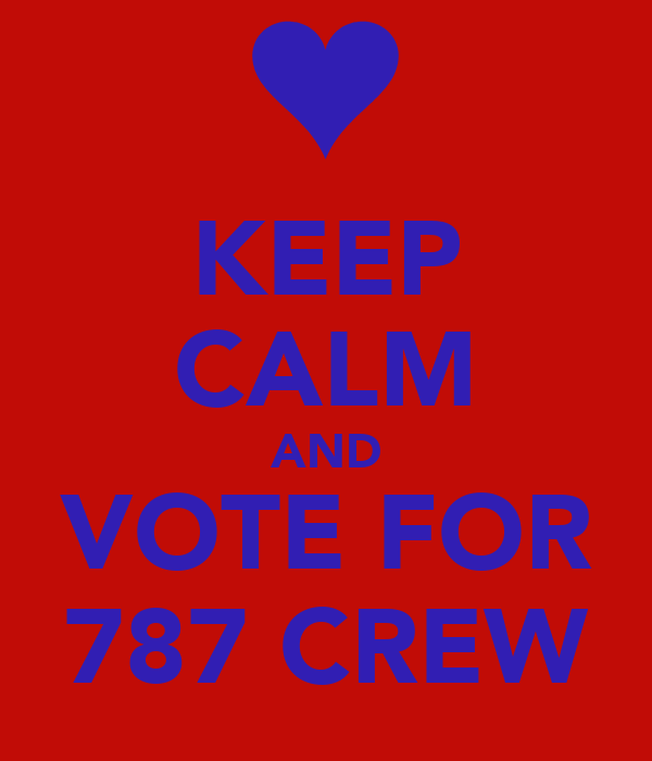 KEEP CALM AND VOTE FOR 787 CREW