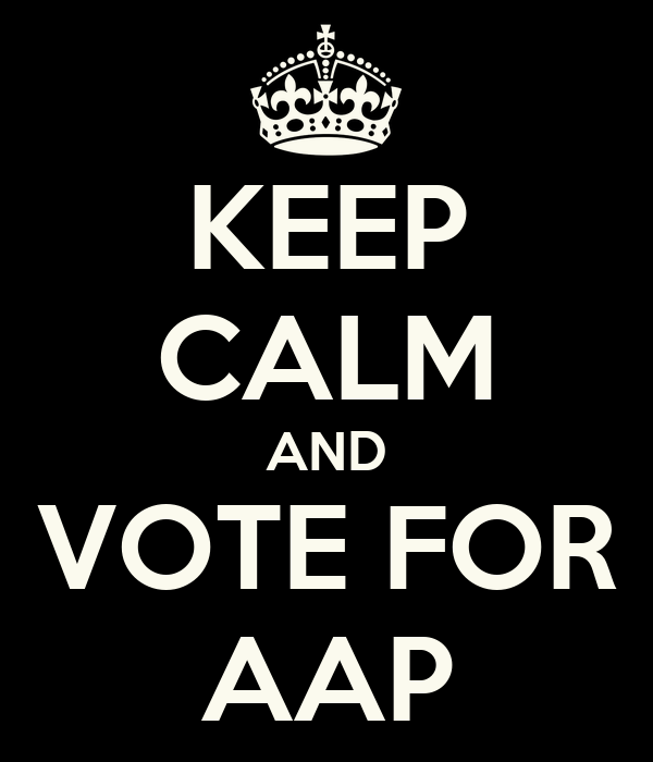 KEEP CALM AND VOTE FOR AAP
