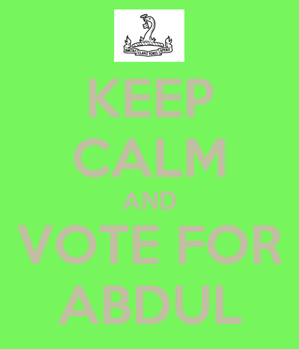 KEEP CALM AND VOTE FOR ABDUL