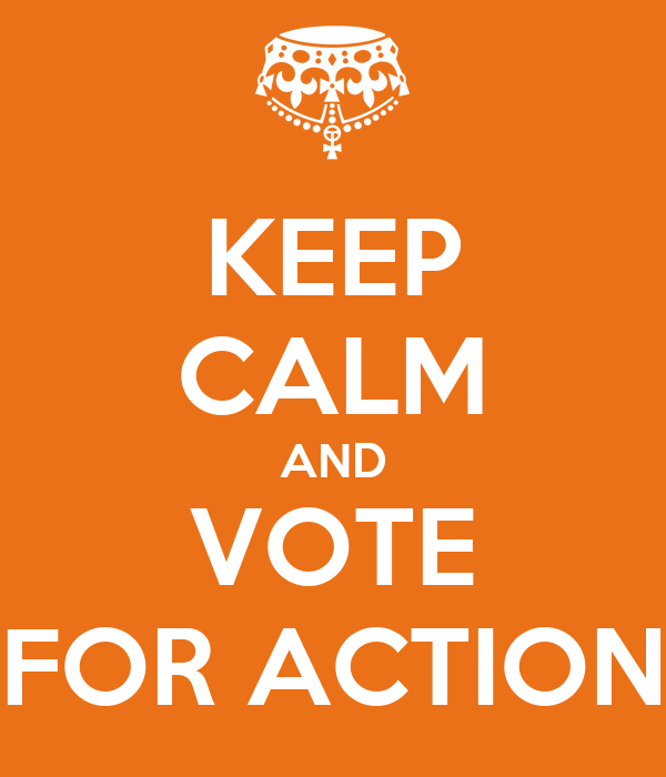 KEEP CALM AND VOTE FOR ACTION