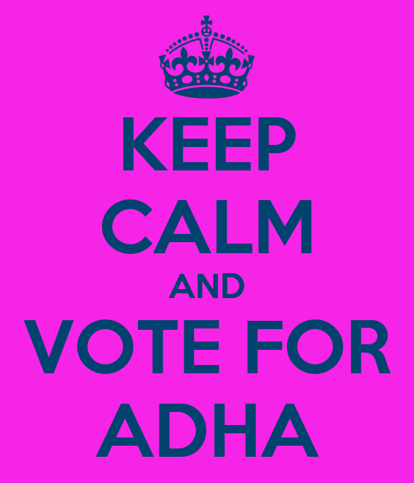 KEEP CALM AND VOTE FOR ADHA