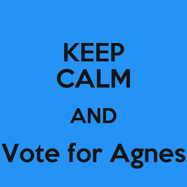 KEEP CALM AND Vote for Agnes