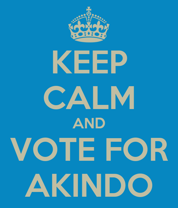 KEEP CALM AND VOTE FOR AKINDO