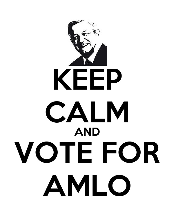 KEEP CALM AND VOTE FOR AMLO