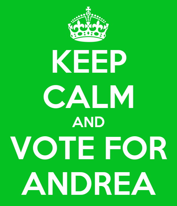 KEEP CALM AND VOTE FOR ANDREA
