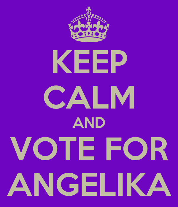 KEEP CALM AND VOTE FOR ANGELIKA