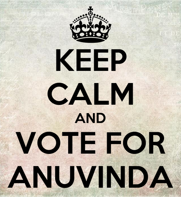 KEEP CALM AND VOTE FOR ANUVINDA