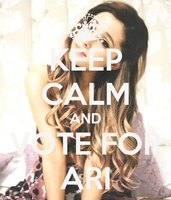 KEEP CALM AND VOTE FOR ARI