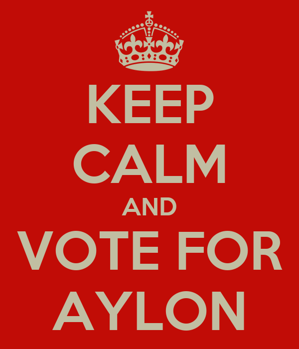 KEEP CALM AND VOTE FOR AYLON