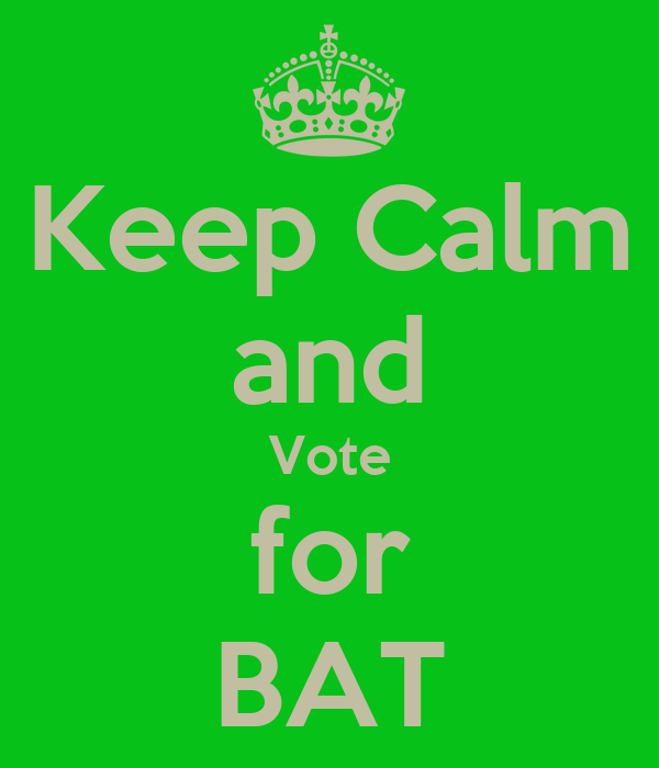 Keep Calm and Vote for BAT