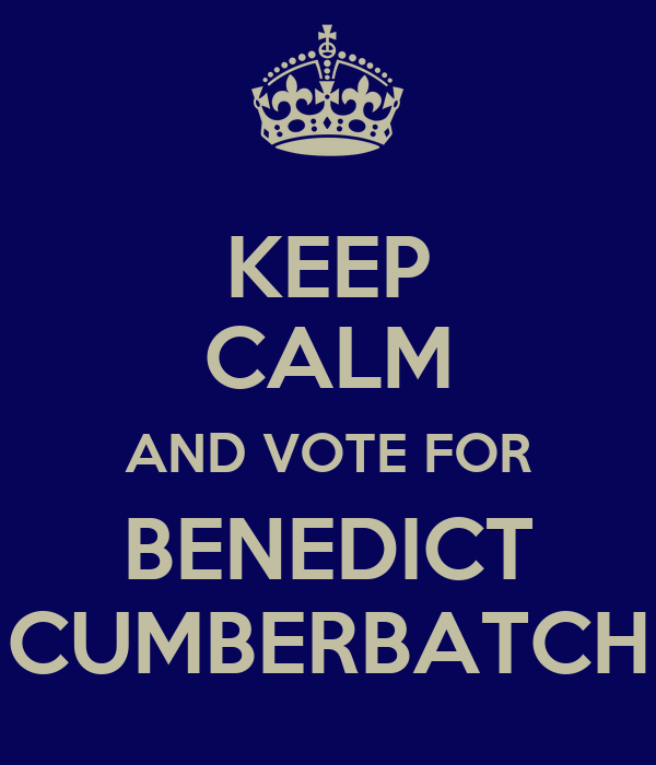 KEEP CALM AND VOTE FOR BENEDICT CUMBERBATCH