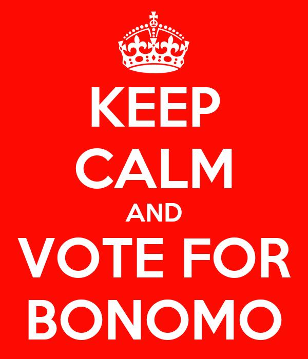 KEEP CALM AND VOTE FOR BONOMO