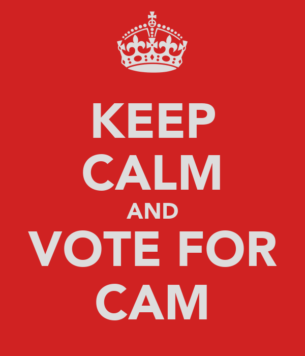KEEP CALM AND VOTE FOR CAM