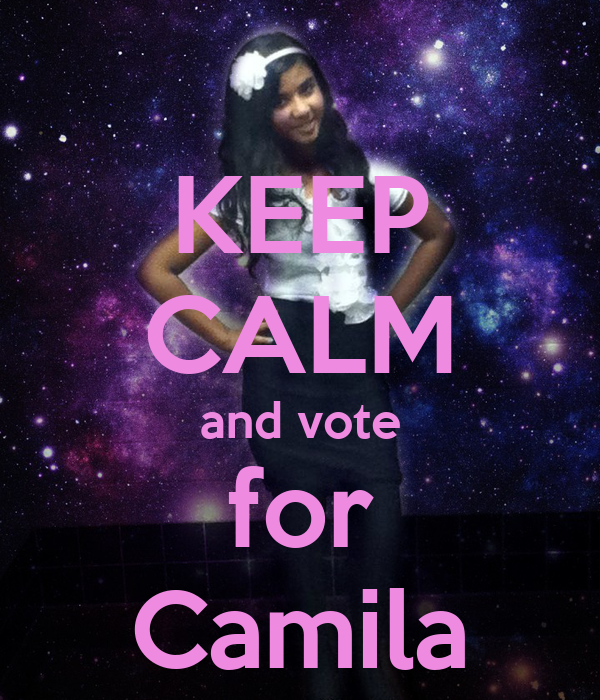 KEEP CALM and vote for Camila