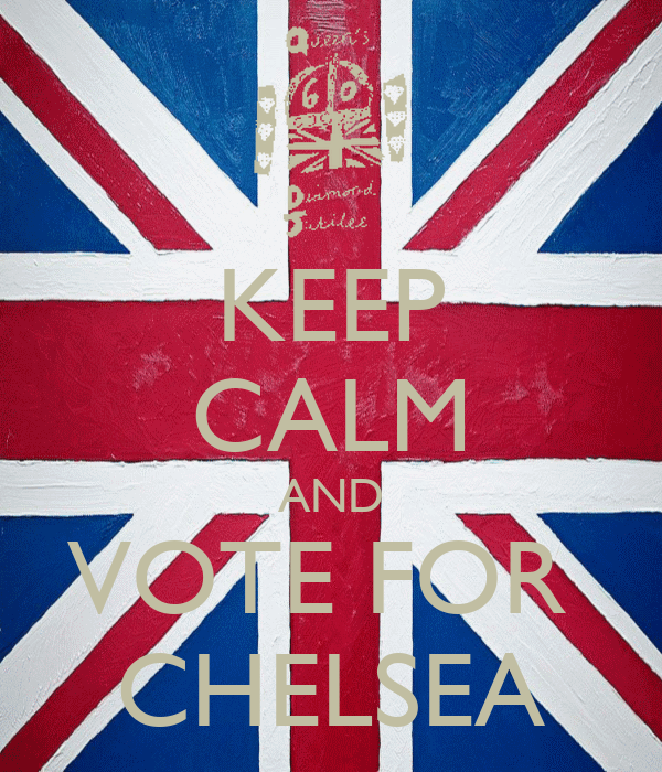 KEEP CALM AND VOTE FOR  CHELSEA