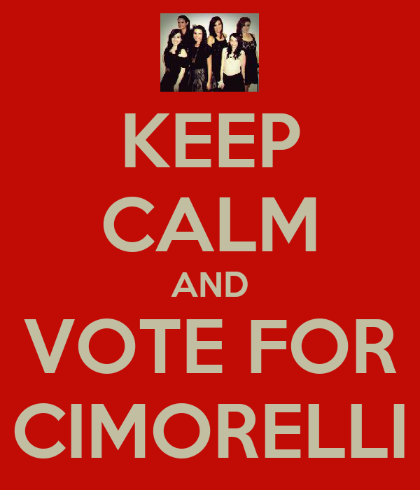 KEEP CALM AND VOTE FOR CIMORELLI
