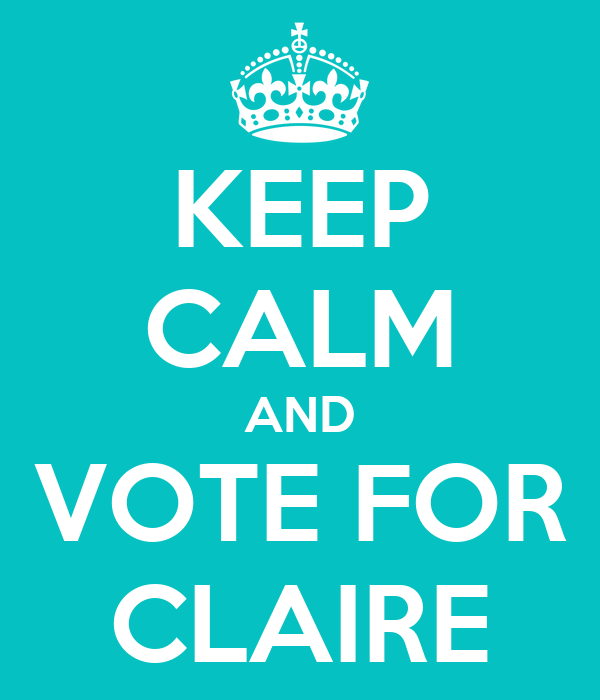 KEEP CALM AND VOTE FOR CLAIRE