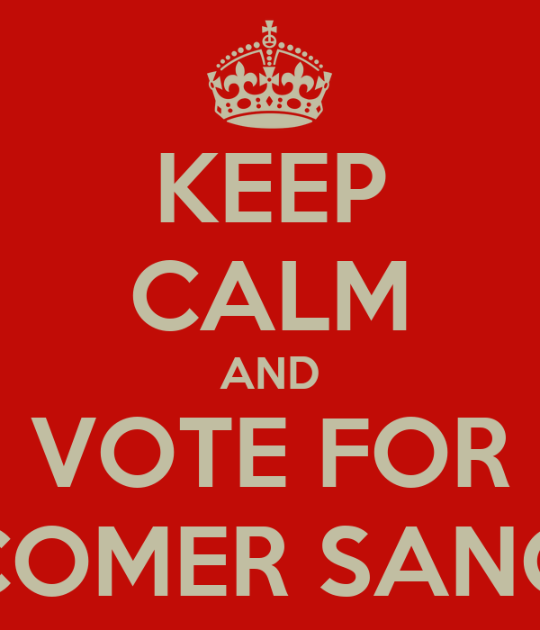 KEEP CALM AND VOTE FOR COMER SANO