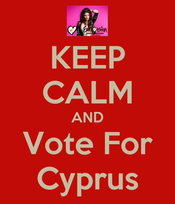 KEEP CALM AND Vote For Cyprus