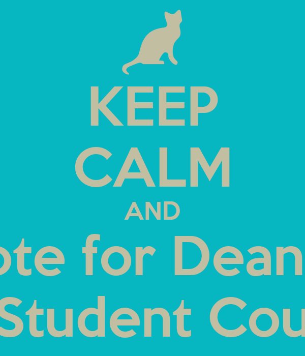 KEEP CALM AND Vote for Deanna For Student Council!