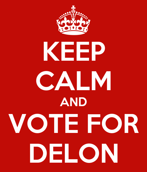 KEEP CALM AND VOTE FOR DELON