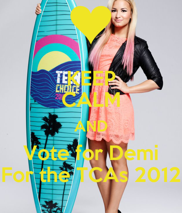 KEEP CALM AND Vote for Demi For the TCAs 2012