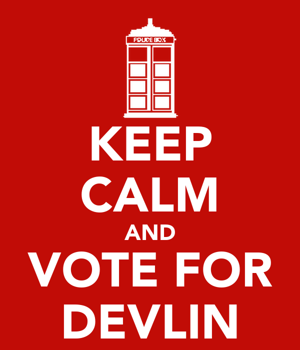 KEEP CALM AND VOTE FOR DEVLIN