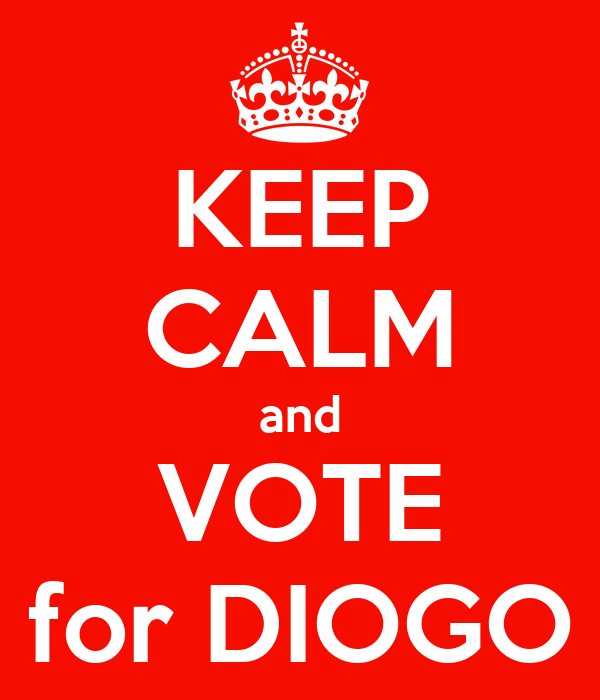 KEEP CALM and VOTE for DIOGO