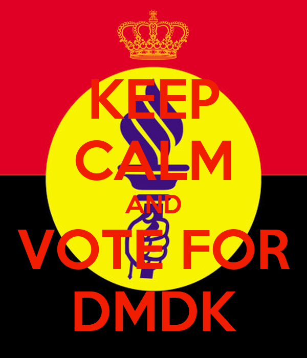KEEP CALM AND VOTE FOR DMDK