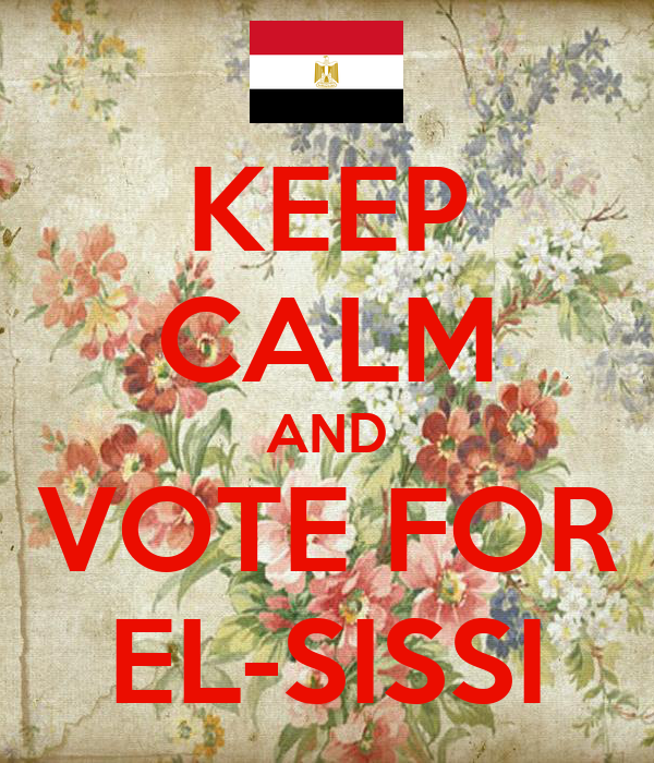 KEEP CALM AND VOTE FOR EL-SISSI