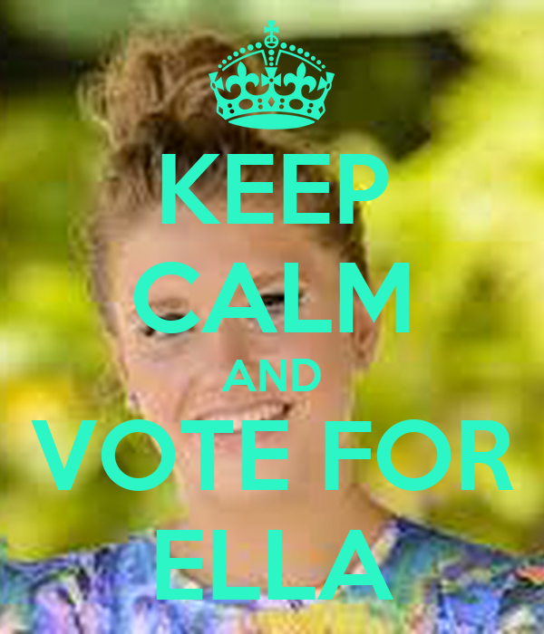 KEEP CALM AND VOTE FOR ELLA