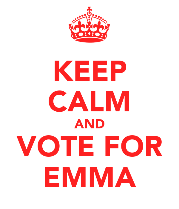 KEEP CALM AND VOTE FOR EMMA