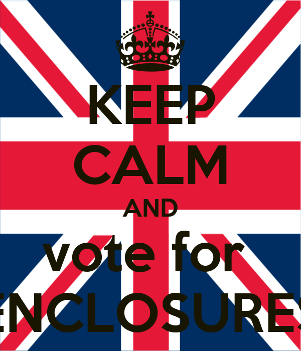 KEEP CALM AND vote for  ENCLOSURES