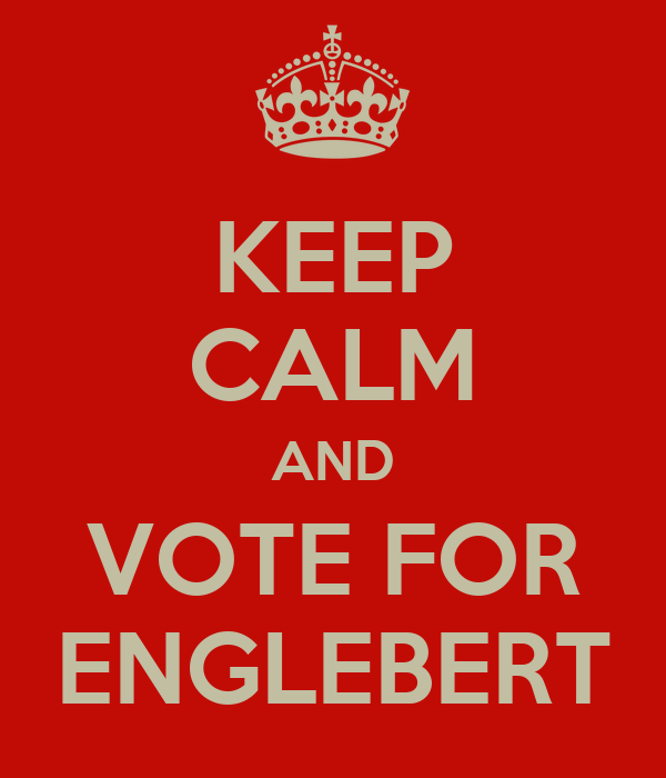 KEEP CALM AND VOTE FOR ENGLEBERT