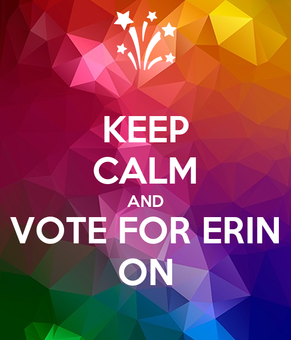 KEEP CALM AND VOTE FOR ERIN ON
