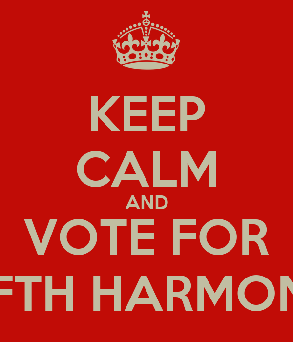 KEEP CALM AND VOTE FOR FIFTH HARMONY