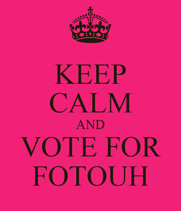 KEEP CALM AND VOTE FOR FOTOUH