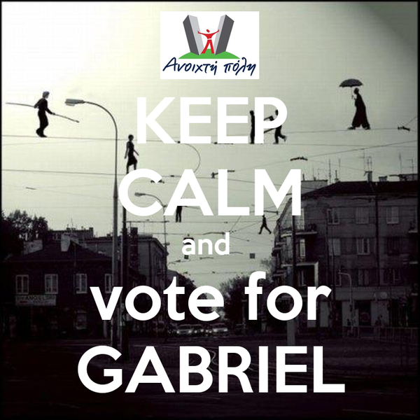KEEP CALM and  vote for GABRIEL